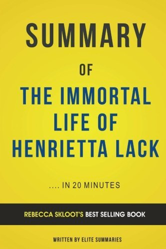 Summary of The Immortal Life of Henrietta Lacks: by Rebecca Skloot | Includes Analysis by Elite Summaries (2016-07-20) (The Immortal Life Of Henrietta Lacks Analysis)