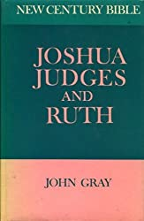 THE CENTURY BIBLE: JOSHUA JUDGES AND RUTH
