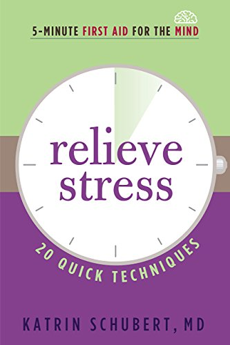 Relieve Anxiety (Relieve Stress: 20 Quick Techniques (5-Minute First Aid for the Mind))