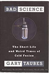 Bad Science: The Short Life and Weird Times of Cold Fusion Hardcover