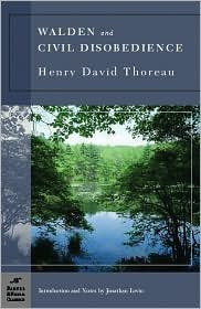 Walden and Civil Disobedience (Barnes & Noble Classics Series) by Henry David Thoreau, Jonathan Levin (Introduction)