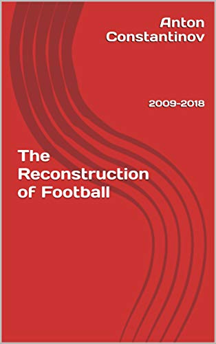 Fifa 2013 Soccer - The Reconstruction of Football: 2009-2018