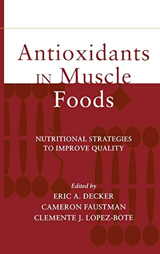 Antioxidants in Muscle Foods: Nutritional Strategies to Improve Quality