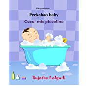 Peekaboo baby. Cucu' mio piccolino: (Bilingual Edition) English-Italian Picture book for children. (Italian Edition) (Bilingual Italian picture books for children) (Volume 1)