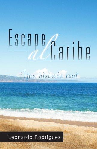 Escape al Caribe (Spanish Edition) [Leonardo Rodriguez] (Tapa Blanda)