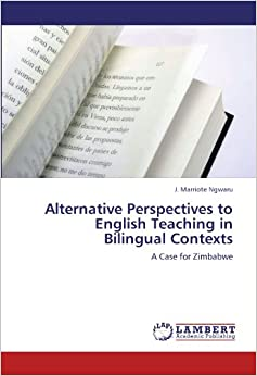 Book Alternative Perspectives to English Teaching in Bilingual Contexts: A Case for Zimbabwe
