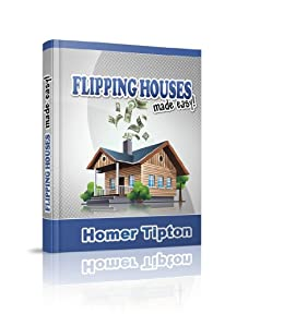 Flipping houses made easy english edition ebook homer for Is flipping houses easy