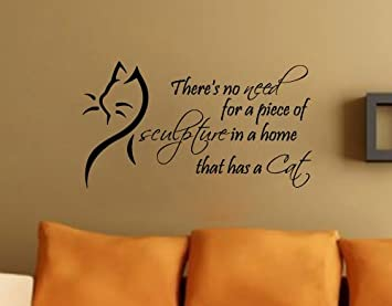 Wonderful Thereu0027s No Need Cat Wall Decal Quote Vinyl Sculpture Pet Sticker Part 9