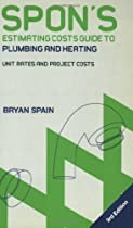 Spon's Estimating Costs Guide to Plumbing and Heating: Unit Rates and Project Costs, Third Edition (Spon's Estimating Costs Guides)