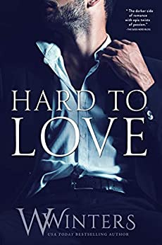 Hard to Love by [Winters, W., Winters, Willow]