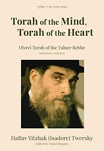 Torah of the Mind, Torah of the Heart: Divrei Torah of the Talner Rebbe