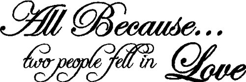 165af510a Amazon.com: All Because Two People Fell In Love Wall Decal Words Removable  Wedding Home Quote Lettering, Black: Home & Kitchen