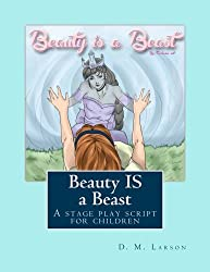Beauty IS a Beast: A stage play script for children