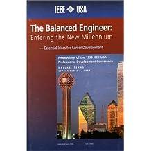 The Balanced Engineer: Entering the New Millenium Proceedings by IEEE (1999-01-02)