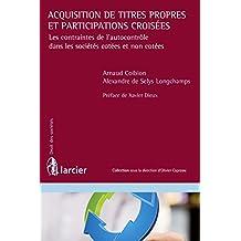 Acquisition de titres propres et participations croisées (Droit des sociétés) (French Edition)