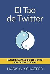El Tao de Twitter / The Tao of Twitter (Spanish Edition)
