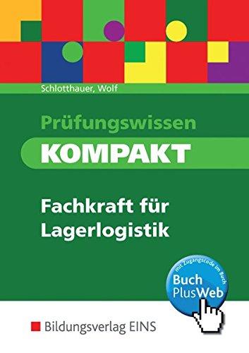 Prüfungswissen KOMPAKT: Fachkraft für Lagerlogistik: Schülerband