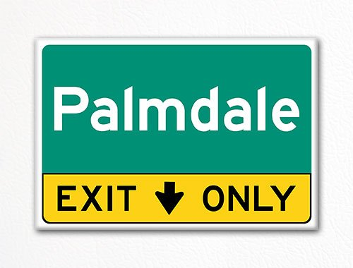 (Palmdale Exit Only Traffic Sign Style Souvenir 2