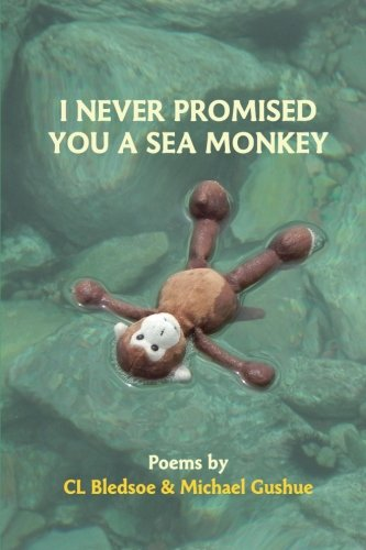I Never Promised You A Sea Monkey