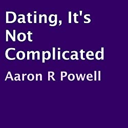 Dating, It's Not Complicated
