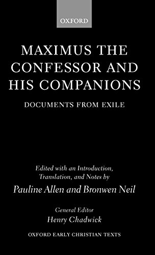 Maximus the Confessor and his Companions: Documents from Exile (Oxford Early Christian Texts) (Oxford-outlet-store)