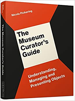 Book's Cover of The Museum Curator's Guide: Understanding, Managing and Presenting Objects (Inglés) Tapa blanda – 3 septiembre 2020