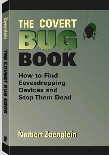 The Covert Bug Book: How to Find Eavesdropping Devices and Stop Them Dead by Paladin Press