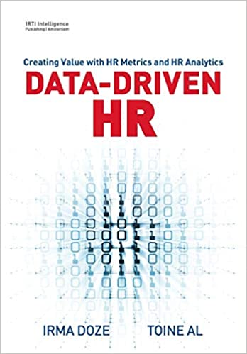 Data-Driven HR: Creating Value with HR Metrics and HR Analytics