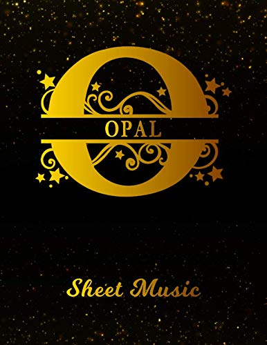(Opal Sheet Music: Personalized Name Letter O Blank Manuscript Notebook Journal   Instrument Composition Book for Musician & Composer   12 Staves per ...   Create, Compose & Write Creative Songs)