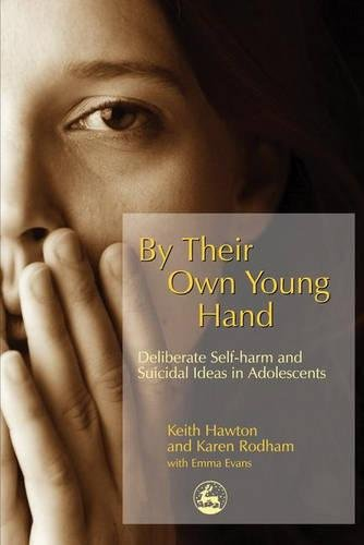 By Their Own Young Hand: Deliberate Self-harm and Suicidal Ideas in Adolescents
