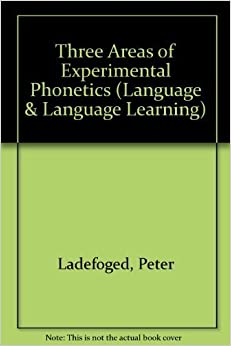 Book Three Areas of Experimental Phonetics (Language & Language Learning) by Peter Ladefoged (1967-10-03)