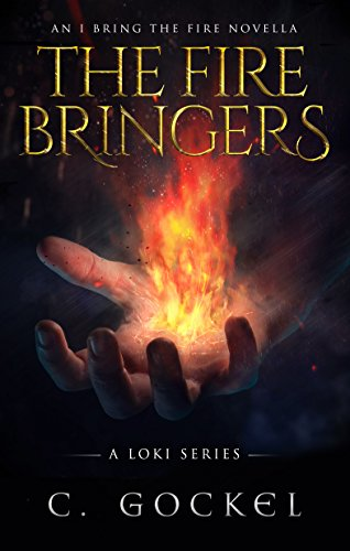 The Fire Bringers: An I Bring the Fire Short Story (IBF Part 6.5)