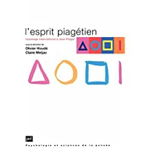 L'esprit piagétien: Hommage international à Jean Piaget (Psychologie et sciences de la pensée) (French Edition)