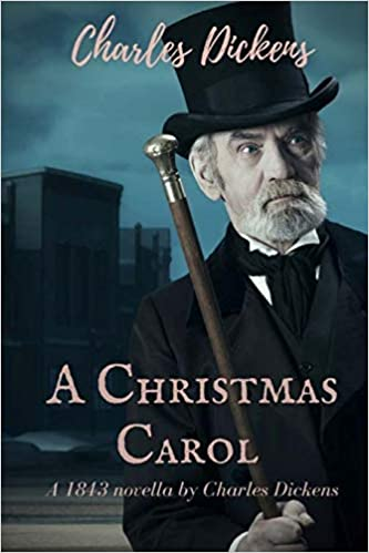 A Christmas Carol A 1843 Novella By Charles Dickens A Christmas Carol In Prose Being A Ghost Story Of Christmas Dickens Charles 9781722334475 Amazon Com Books