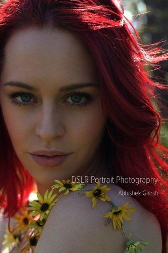 Download DSLR Portrait Photography: Secrets of Photography That Work! PDF