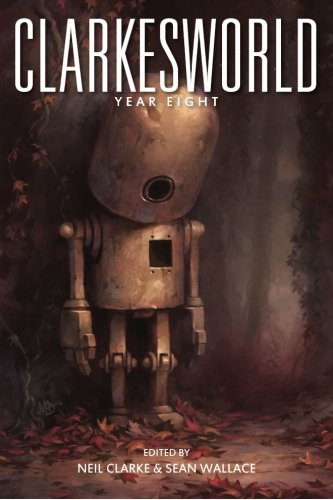 Clarkesworld: Year Eight (Clarkesworld Anthology) (Volume 8)