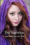 The Sacrifice: Her body not her own (EtherWorks)