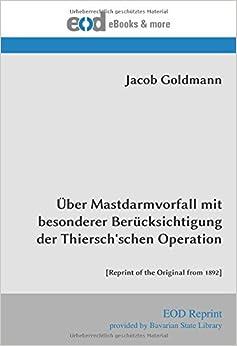 Über Mastdarmvorfall mit besonderer Berücksichtigung der Thiersch'schen Operation: [Reprint of the Original from 1892]