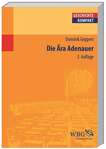 Die Ära Adenauer (Geschichte kompakt)