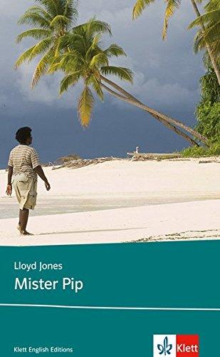 Mister Pip: Schulausgabe für das Niveau B2, ab dem 6. Lernjahr. Ungekürzter englischer Originaltext mit Annotationen (Klett English Editions)
