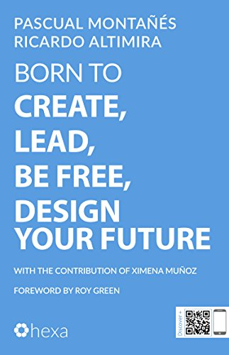 Born to Create, Lead, Be Free, Design Your Future (English Edition)