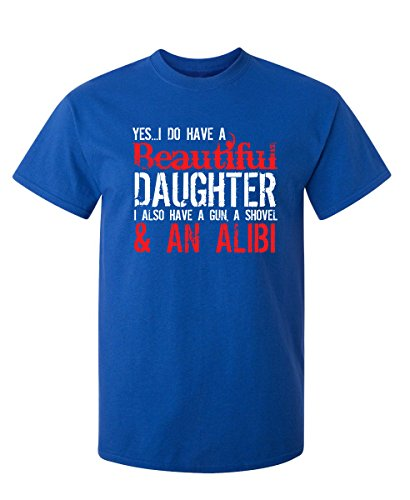 Yes I Have A Beautiful Daughter Funny Father's Day Novelty T-Shirt M Royal ()