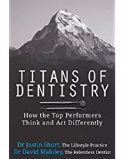 Titans of Dentistry: How the top performers think and act differently