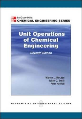 Unit Operations of Chemical Engineering,  7th Edition