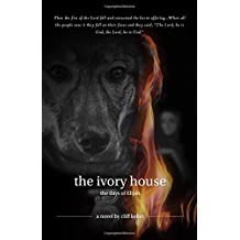 The Ivory House: The Days of Elijah (Three Prophets)