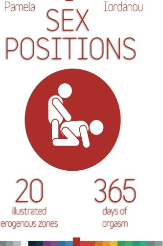 Sex Positions: Sex Positions, All About Sex, 20 Erogenous Zones, 365 Days of pleasure, The Ultimate Sex Guide (20 ways to improve your sex life) (Volume 1) (Books About Sexual Positions compare prices)