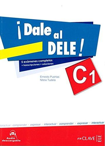 ¡Dale al DELE! (C1) 5 exámenes completos: + transcripciones + soluciones (Helbling Verlag)