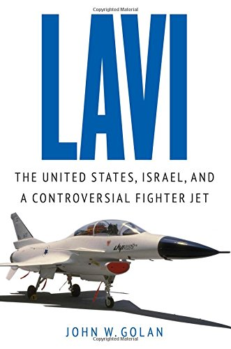 Lavi: The United States, Israel, And A Controversial Fighter Jet