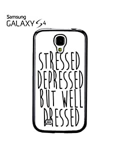 Stressed Depressed But Well Dressed Cell Phone Case Samsung Galaxy S4 Black by mcsharks
