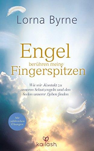 XXL-Leseprobe: Engel berühren meine Fingerspitzen: Wie wir Kontakt zu unseren Schutzengeln und den Seelen unserer Lieben finden - Mit zahlreichen Übungen (German Edition)